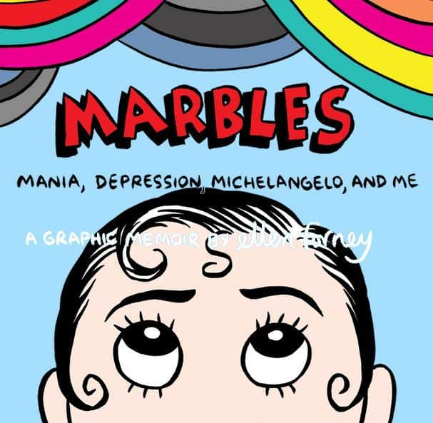Cover of Marbles, by Ellen Forney