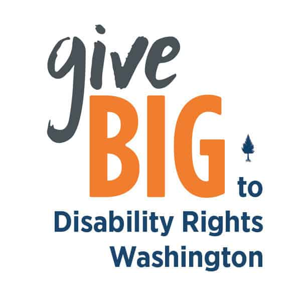 Give Big to Disability Rights Washington
