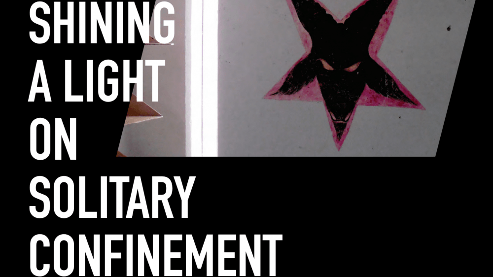"white text reads, ""Shining a light on solitary confinement,"" with a black star shape in the top right corner"