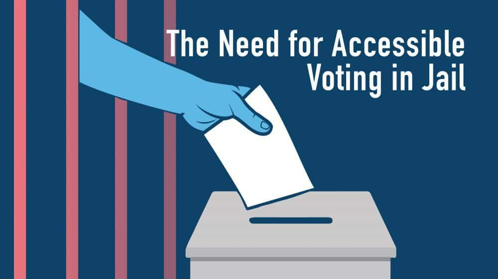 """A hand placing a ballot into a ballot box, """"The Need for Accessible Voting in Jails"""""""