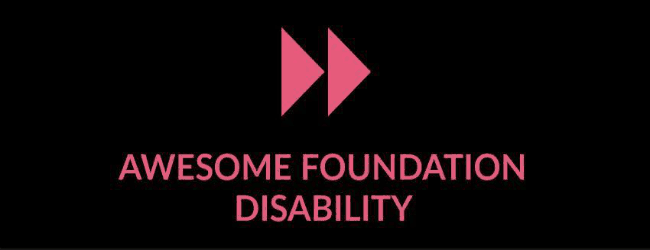 "Pink text on a black background that reads ""Awesome Foundation Disability"" with two pink arrows."