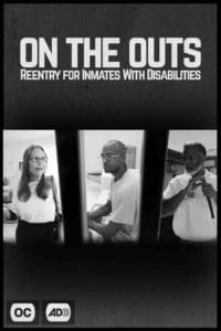 Three inmates with large text above On the Outs: Reentry for Inmates with Disabilities