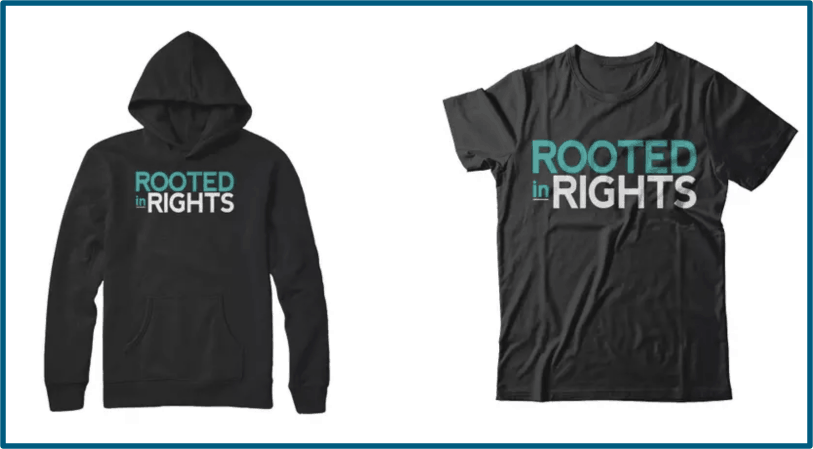 A Rooted in Rights Branded hoodie and T shirt
