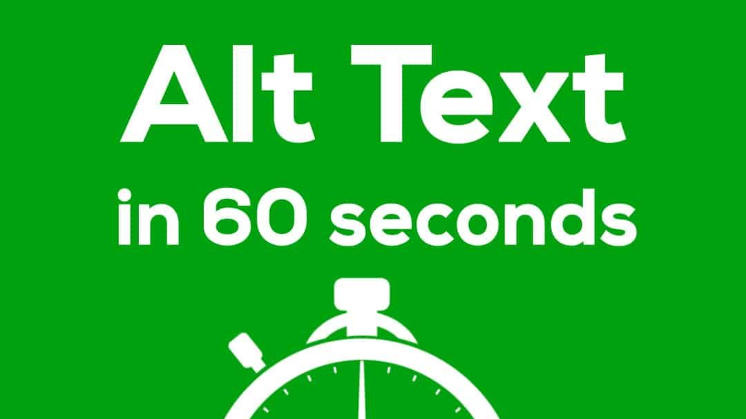 White text on green reads Alt Text in 60 seconds.