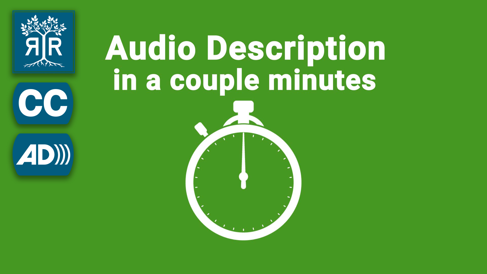 Image of an illustrated clock with the following text against a green background: Audio Description in a couple minutes