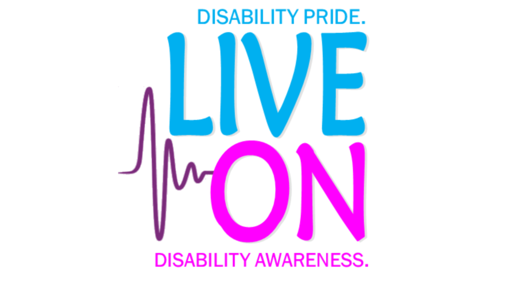 Live on Logo. Disability Pride. Live On. Disability Awareness.
