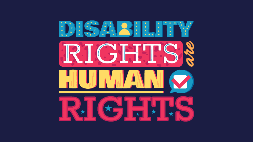 """Decorative text in blue, red, and yellow reads """"disability rights are human rights."""""""