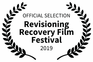 """Film festival laurel that says, """"OFFICIAL SELECTION, Revisioning Recovery Film Festival, 2019"""""""